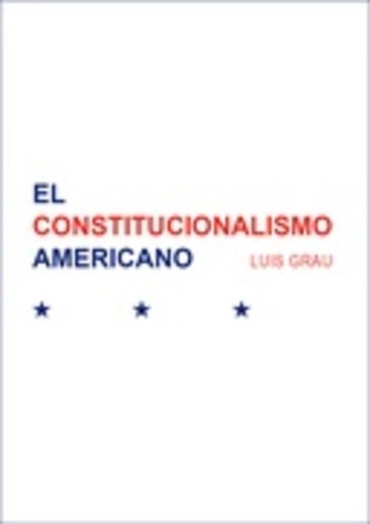 El constitucionalismo americano: materiales para un curso de historia de las constituciones