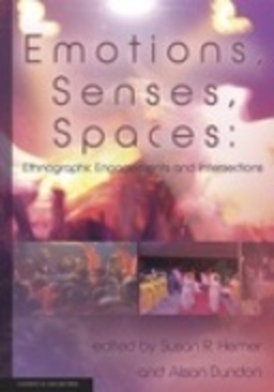 Emotions, Senses, Spaces: Ethnographic Engagements and Intersections