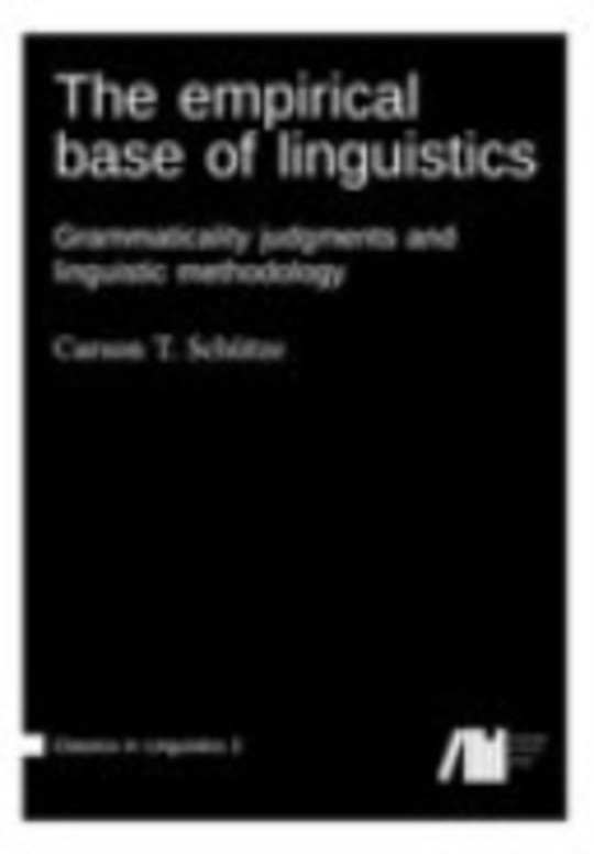 The empirical base of linguistics: Grammaticality judgments and linguistic methodology