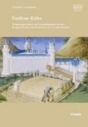 Endlose Kälte : Witterungsverlauf und Getreidepreise in den Burgundischen Niederlanden im 15. Jahrhundert