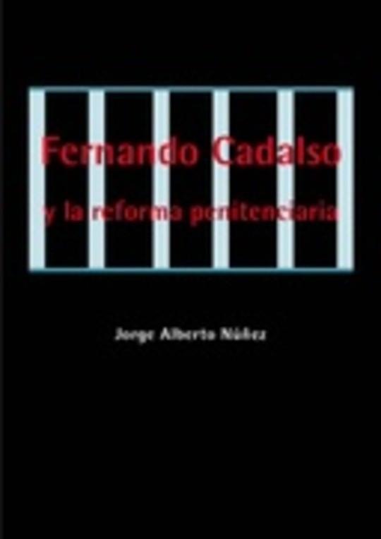 Fernando Cadalso y la reforma penitenciaria en España (1883-1939)