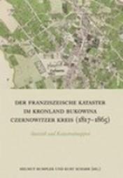 Der Franziszeische Kataster im Kronland Bukowina. Czernowitzer Kreis (1817-1865)