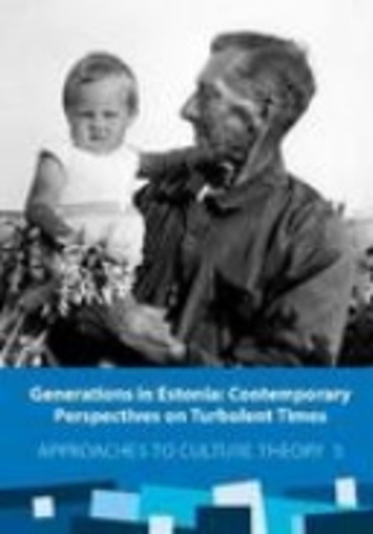 Generations in Estonia: Contemporary Perspectives on Turbulent Times