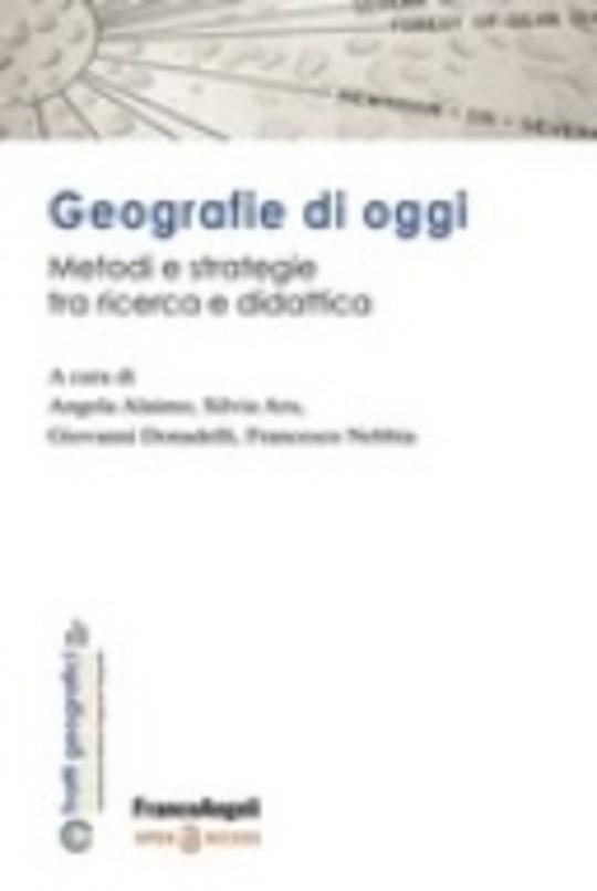 Geografie di oggi. Metodi e strategie tra ricerca e didattica