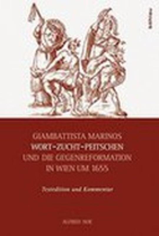 Giambattista Marinos Wort-Zucht-Peitschen und die Gegenreformation in Wien um 1655