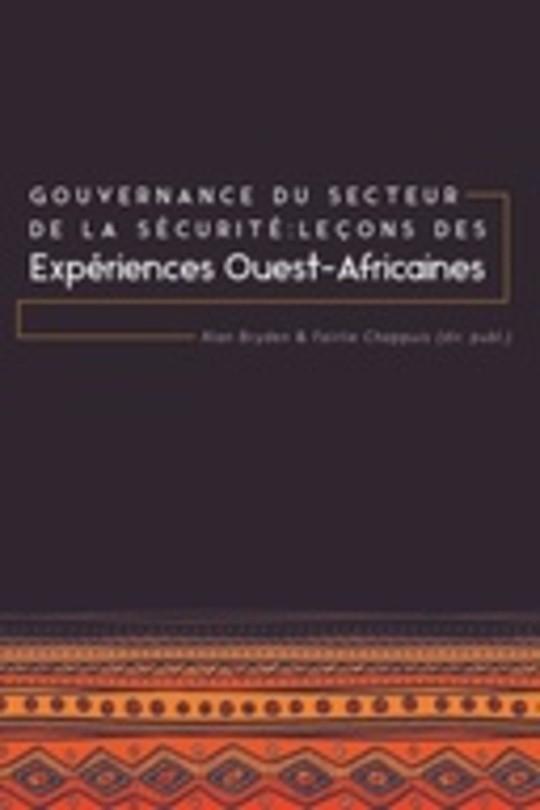 Gouvernance du secteur de la Sécurité: Leçons des expériences ouest-africaines