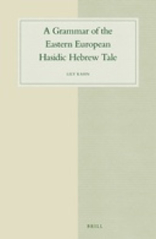 A Grammar of the Eastern European Hasidic Hebrew Tale