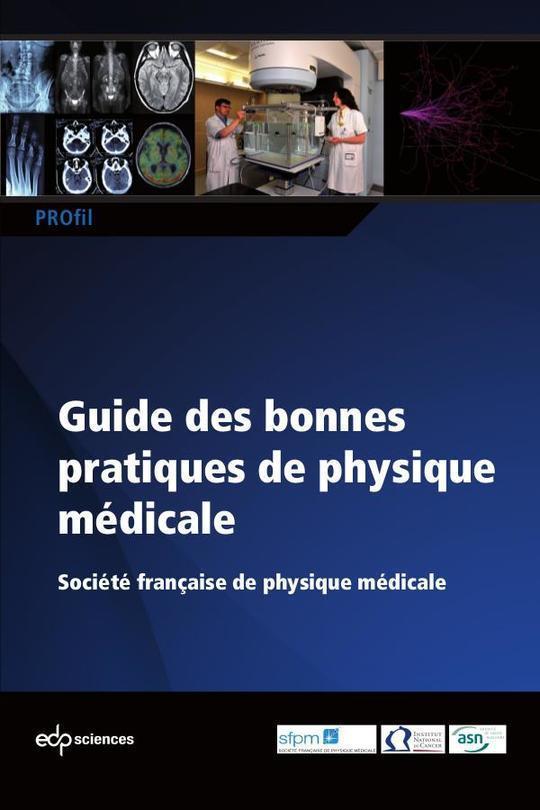 Guide des bonnes pratiques de physique médicale