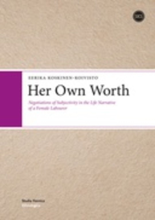 Her Own Worth: Negotiations of Subjectivity in the Life Narrative of a Female Labourer