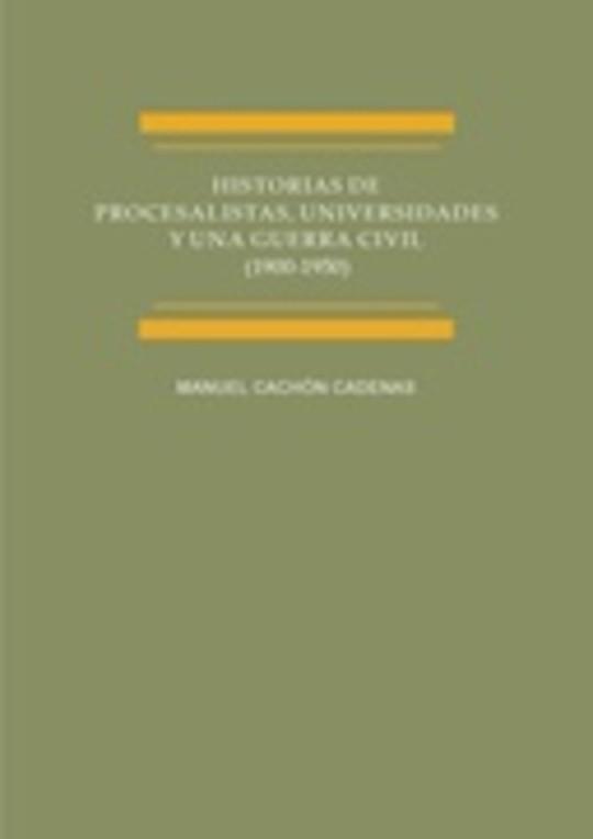Historias de procesalistas, universidades y una guerra civil (1900-1950)