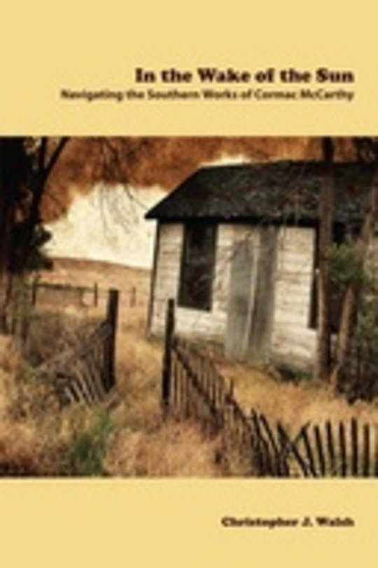 In the Wake of the Sun: Navigating the Southern Works of Cormac McCarthy