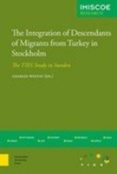The Integration of Descendants of Migrants from Turkey in Stockholm: The TIES Study in Sweden