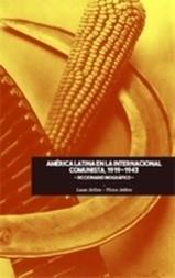 La Internacional Comunista y América Latina, 1919-1943: Diccionario biográfico