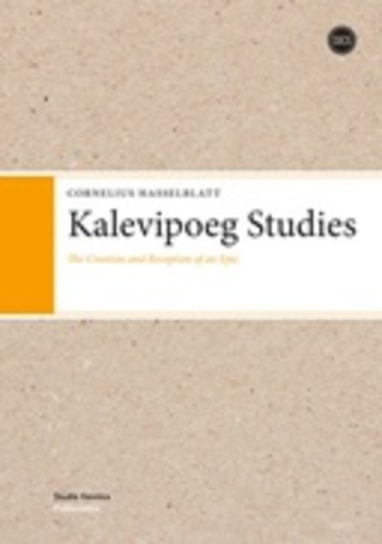 Kalevipoeg Studies: The Creation and Reception of an Epic