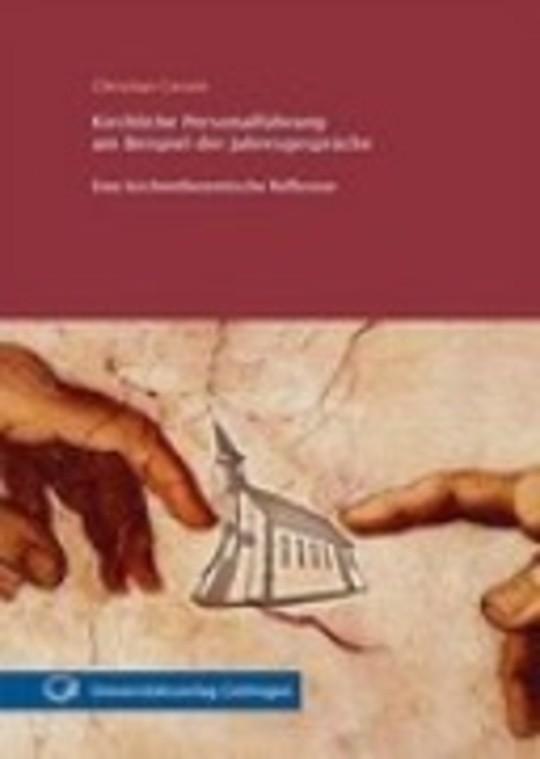 Kirchliche Personalführung am Beispiel der Jahresgespräche - Eine kirchentheoretische Reflexion