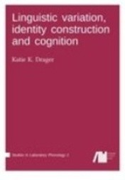 Linguistic variation, identity construction and cognition