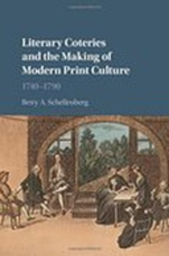 Literary Coteries and the Making of Modern Print Culture