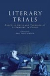 Literary Trials - Exceptio Artis and Theories of Literature in Court