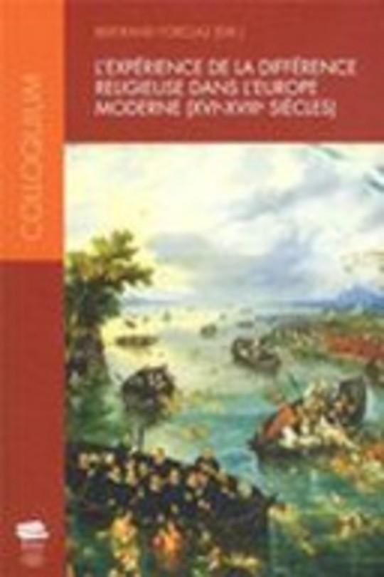 L'expérience de la différence religieuse dans l'Europe moderne (XVIe - XVIIIe siè-cles)