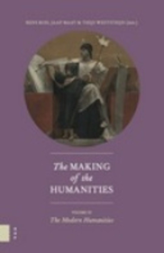 The Making of the Humanities, Volume III. The Modern Humanities