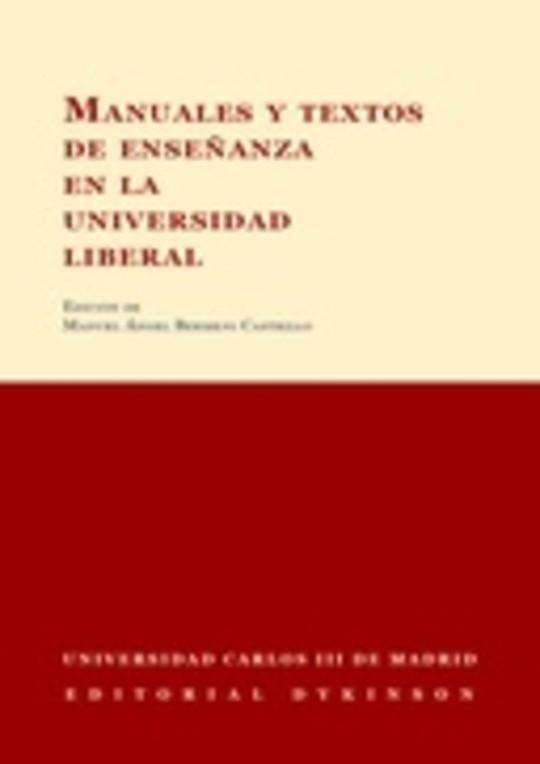 Manuales y textos de enseñanza en la universidad liberal : VII congreso internacional sobre la historia de las universidades hispánicas