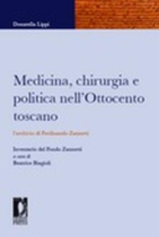 Medicina, chirurgia e politica nell'Ottocento toscano: l'archivio di Ferdinando Zannetti
