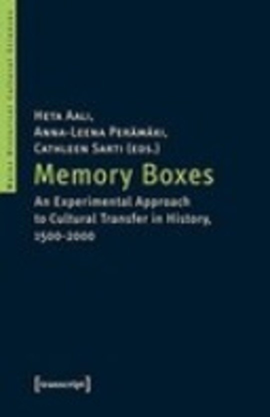 Memory Boxes. An Experimental Approach to Cultural Transfer in History, 1500-2000