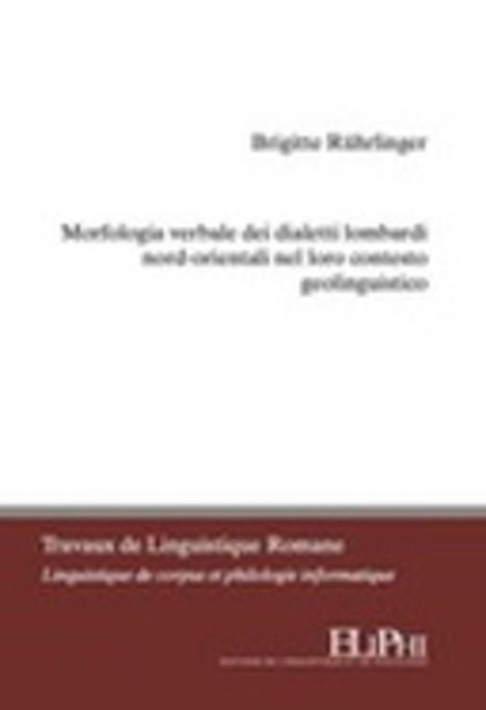 Morfologia Verbale Dei Dialetti Lombardi Nord-orientali Nel Loro Contesto Geolinguistico