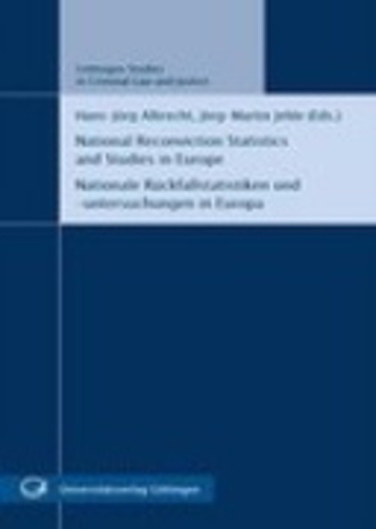 National Reconviction Statistics and Studies in Europe = Nationale Rückfallstatistiken und -untersuchungen in Europa
