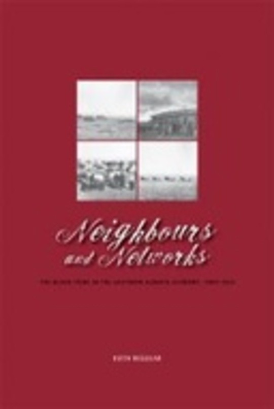 Neighbours and Networks: The Blood Tribe in the Southern Alberta Economy, 1884–1939
