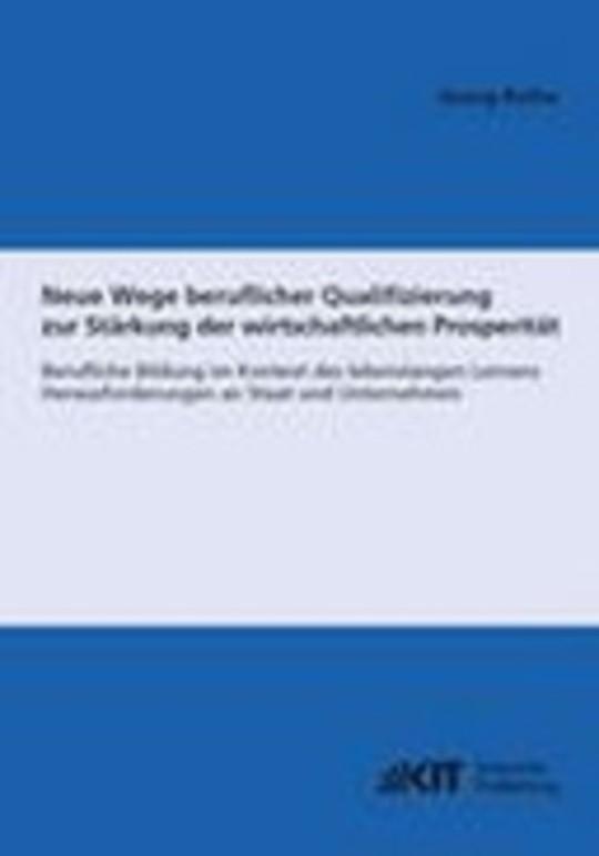 Neue Wege beruflicher Qualifizierung zur Stärkung der wirtschaftlichen Prosperität