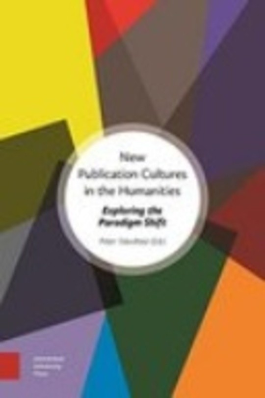 New Publication Cultures in the Humanities: Exploring the Paradigm Shift