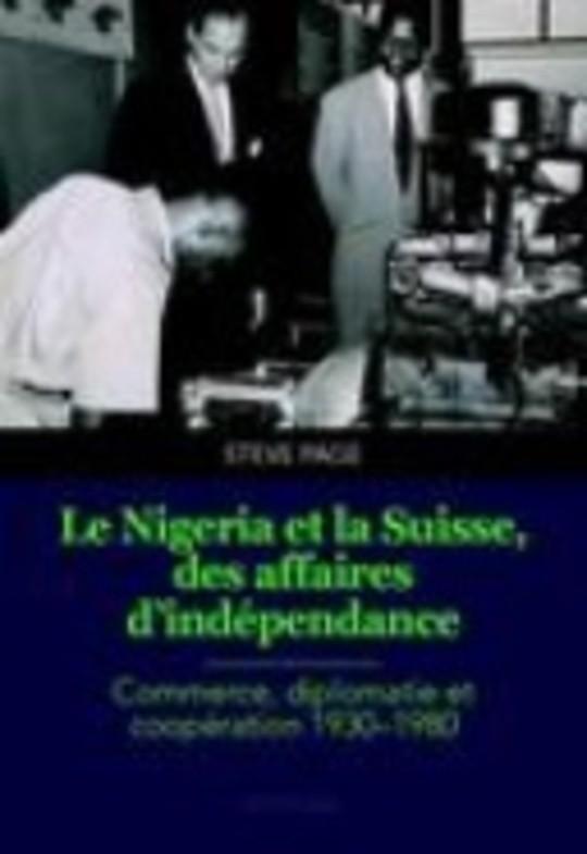 Le Nigeria et la Suisse, des affaires d'indépendance