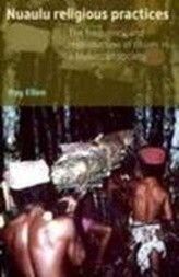 Nuaulu Religious Practices; The frequency and reproduction of rituals in a Moluccan society
