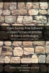 Open Source, Free Software e Open Format nei processi di ricerca archeologica Atti del II Workshop (Genova, 11 maggio 2007)