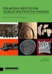 Palmyras Reichtum durch weltweiten Handel