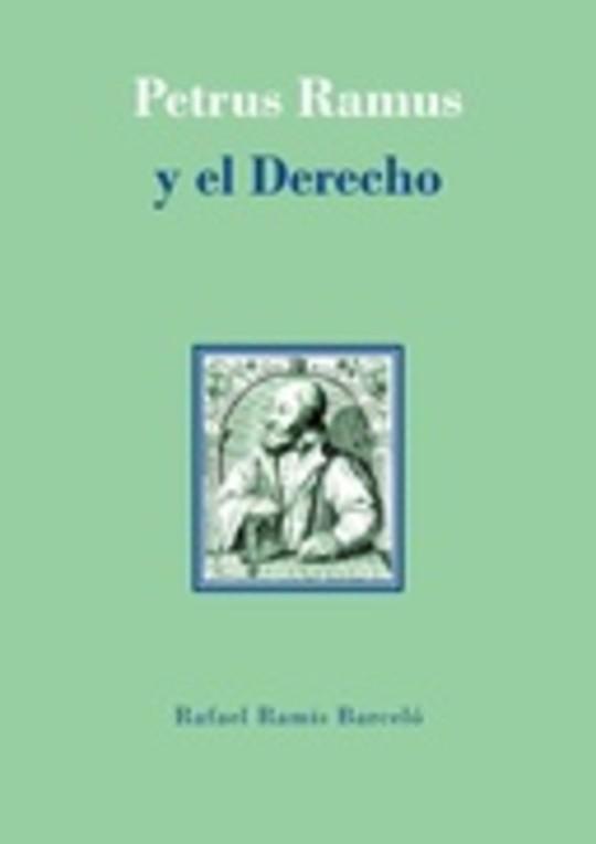 Petrus Ramus y el Derecho. Los juristas ramistas del siglo XVI