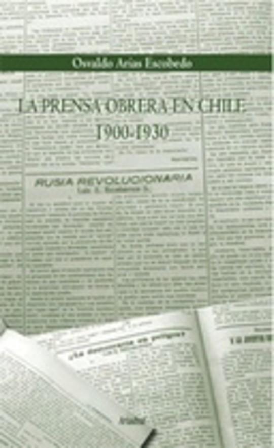 La prensa obrera en Chile, 1900-1930