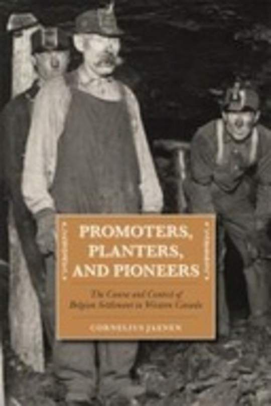 Promoters, Planters, and Pioneers: The Course and Context of Belgian Settlement in Western Canada