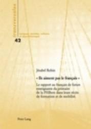 Le rapport au français de futurs enseignants du primaire de la PHBern dans leurs récits de formation et de mobilité.