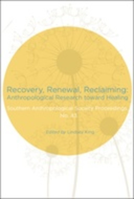 Recovery, Renewal, Reclaiming: Anthropological Research toward Healing