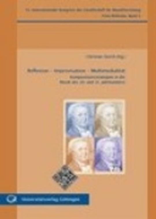 Reflexion - Improvisation - Multimedialität - Kompositionsstrategien in der Musik des 20. und 21. Jahrhunderts Freie Referate, Band 2
