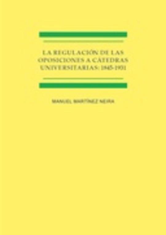 La regulación de las oposiciones a cátedras universitarias: 1845-1931