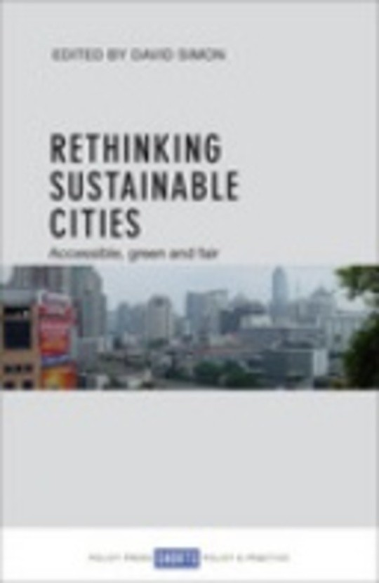 Rethinking sustainable cities: Accessible, green and fair