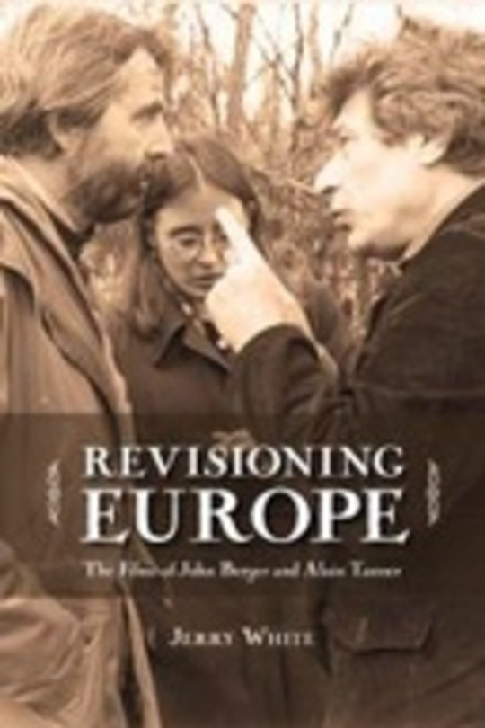 Revisioning Europe: The Films of John Berger and Alain Tanner