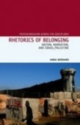 Rhetorics of Belonging -  Nation, Narration and Israel/Palestine