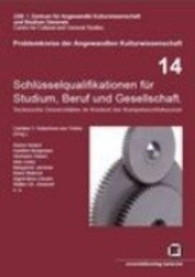 Schlüsselqualifikationen für Studium, Beruf und Gesellschaft : Technische Universitäten im Kontext der Kompetenzdiskussion