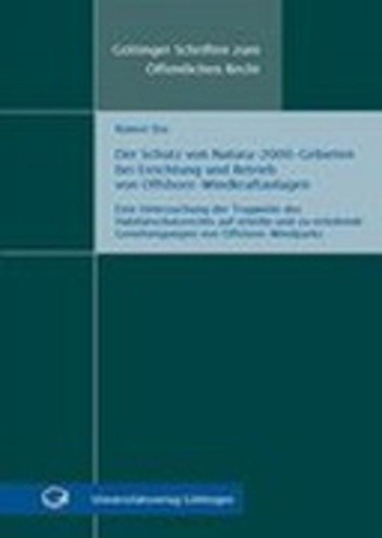 Der Schutz von Natura-2000-Gebieten bei Errichtung und Betrieb von Offshore-Windkraftanlagen