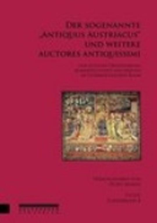 """Der sogenannte """"Antiquus Austriacus"""" und weitere auctores antiquissimi"""