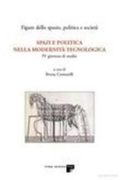 Spazi e politica nella modernità tecnologica
